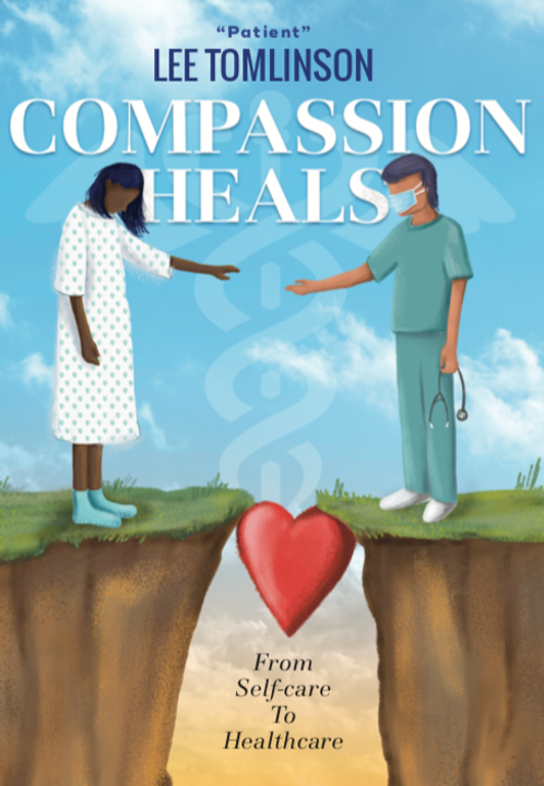 Lee Tomlinson- Compassion Heals: From Self-Care to Healthcare