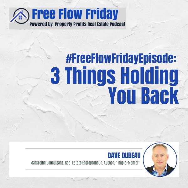 #FreeFlowFriday: 3 Things Holding You Back with Dave Dubeau