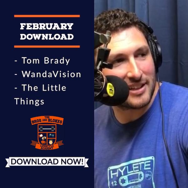 February Download: Tom Brady, WandaVision, The Little Things