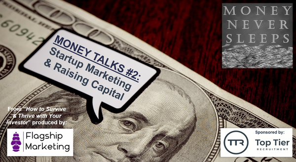 060: Money Talks #2:  Startup Marketing and Raising Capital from VCs Image