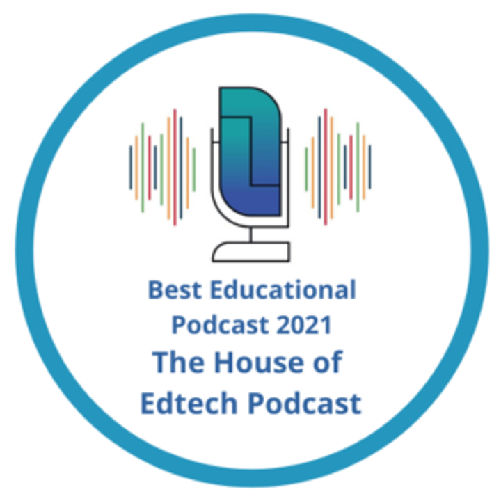 The House of #EdTech Podcast Named Best Educational Podcast 2021