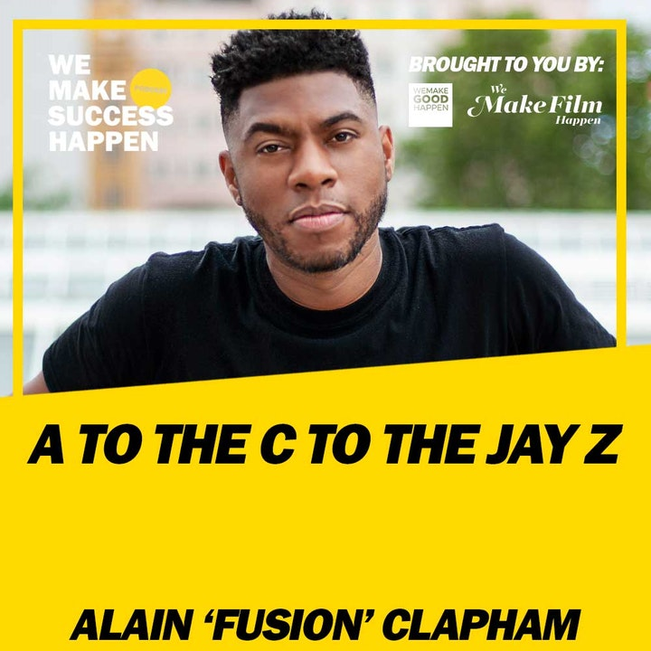 A To The C To The Jay Z With Alain Fusion Clapham | Episode 24