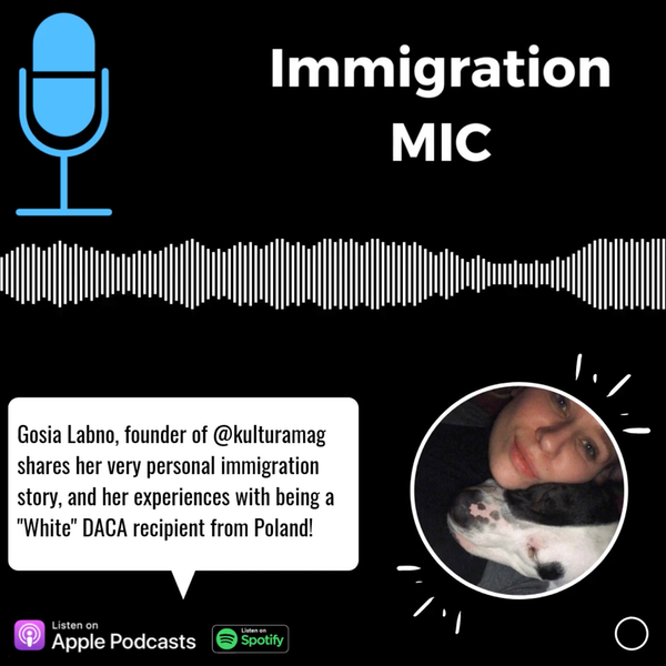 """Gosia Labno, co-founder of KULTURA on being a """"White"""" Polish DACA Recipent! Image"""