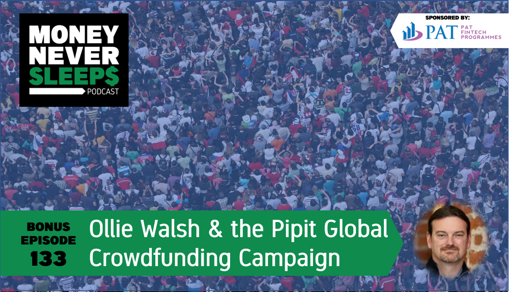 133: Bonus Episode | Ollie Walsh and the Pipit Global Crowdfunding Campaign