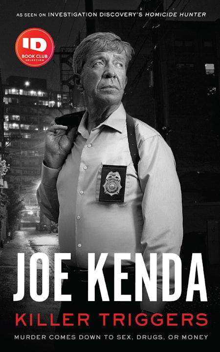 Killer Triggers w/ Homicide Hunter Lt. Joe Kenda