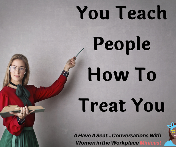 You Teach The World How To Treat you Image