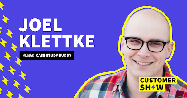 Sell More Using Customer Success Stories with Joel Klettke Image