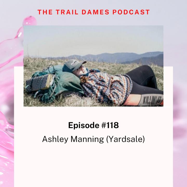 Episode #118 - Ashley Manning (Yardsale)