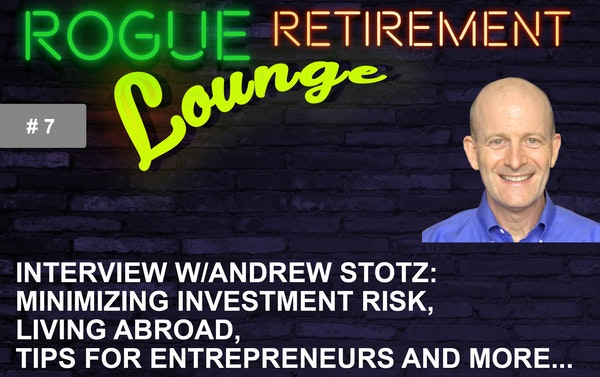 Interview w/Andrew Stotz: Minimizing investment risk, living abroad, tips for entrepreneurs and more...