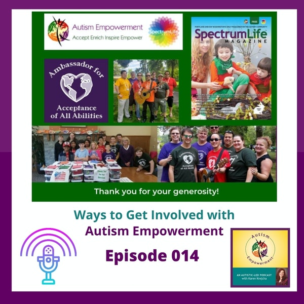 Ep. 14: Ways to Get Involved with Autism Empowerment and Become an Ambassador for Acceptance of All Abilities Image