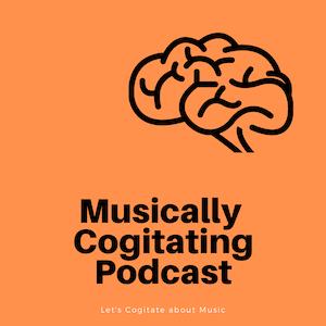 Musically Cogitating
