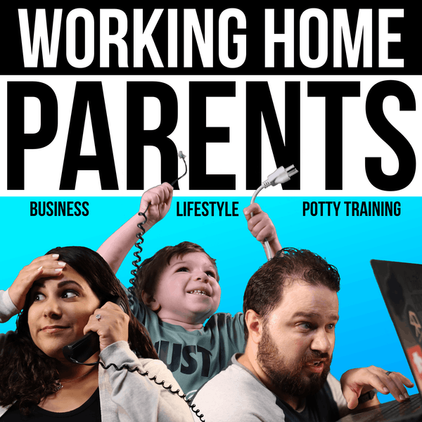 Our Working Home Parent Story and What To Expect on this Podcast