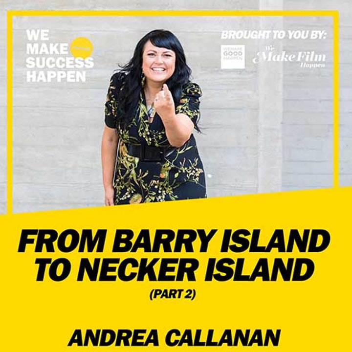 From Barry Island to Necker Island with Andrea Callanan - Part 2 | Episode 17