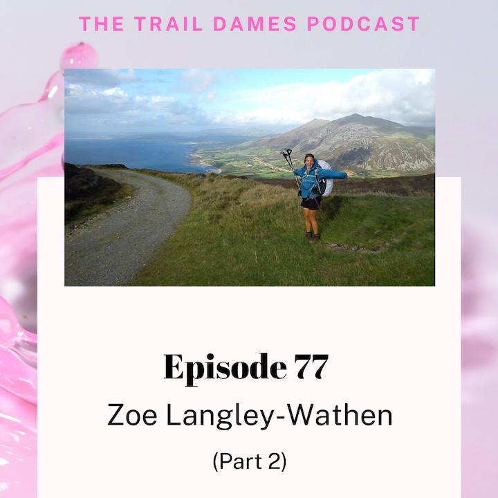 Episode #77 - Zoe Langley-Wathen (Part 2)
