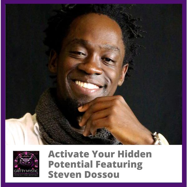 Activate Your Hidden Potential Featuring Steven Dossou