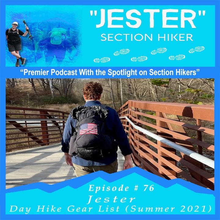 "Episode #76 - ""Jester"" Day Hike Gear List (Summer 2021)"