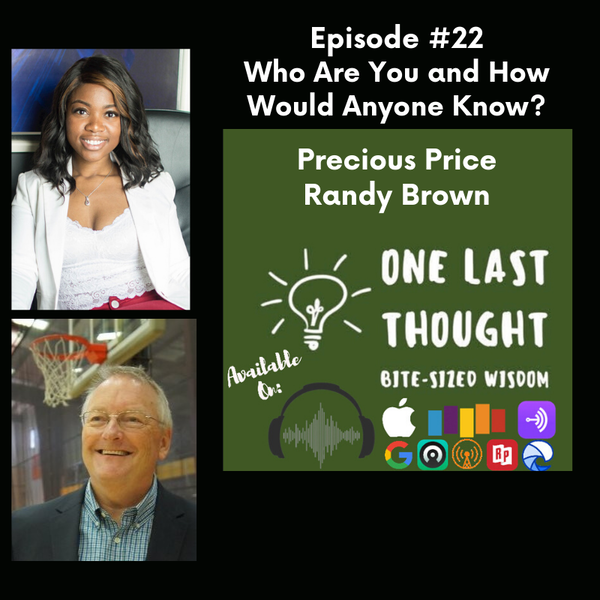 Who Are You and How Would Anyone Know? - Precious Price, Randy Brown - Episode 22