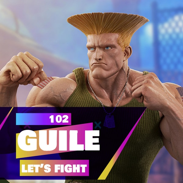 102 - Let's Fight - Guile (Street Fighter)
