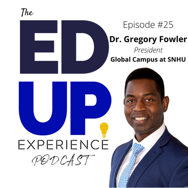 25: Dr. Gregory Fowler, President, Global Campus at SNHU Image