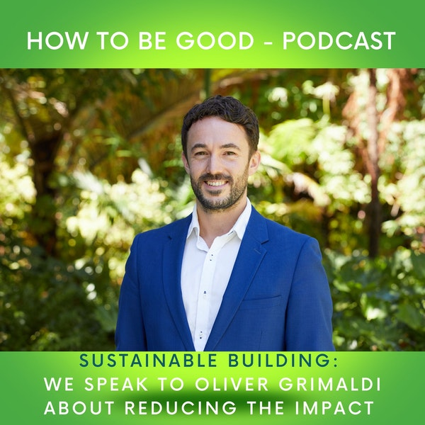 Sustainable Building: How and what is being done to reduce the impact of our buildings.
