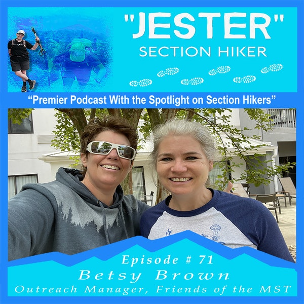 Episode #71 - Betsy Brown (Outreach Manager, Friends of the Mountains To Sea Trail)