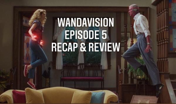 E84 WandaVision Episode 5 Recap & Review Image