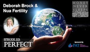 123: Perfect   Deborah Brock and Nua Fertility