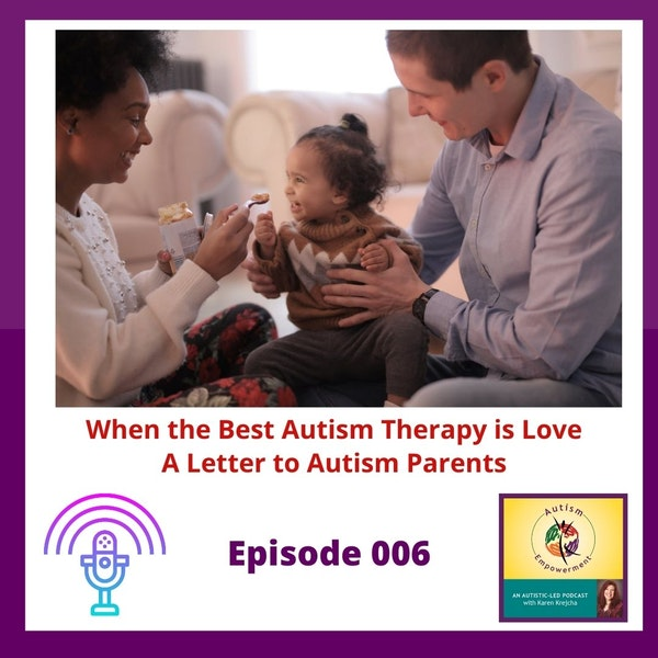 Ep. 6: When the Best Autism Therapy is Love - A Letter to Autism Parents Image
