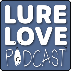 Lure Love Podcast
