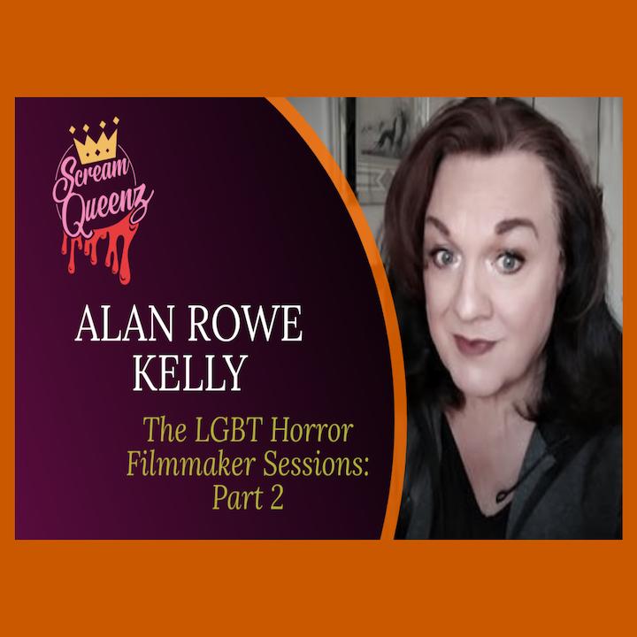 "ALAN ROWE KELLY – ""Tales of Poe"" - The LGBT Horror Filmmaker Sessions: Part 2"