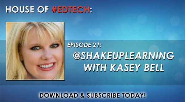 Shake Up Learning with Kasey Bell - HoET021 Image