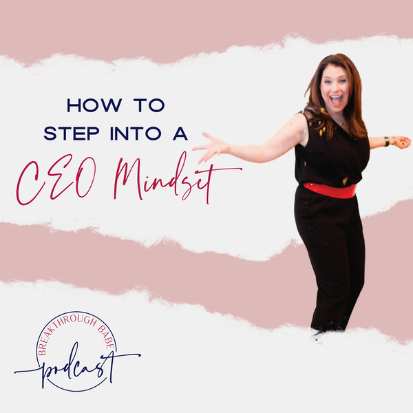 How to Step Into a CEO Mindset