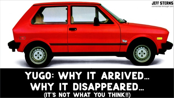 YUGO - WHY IT ARRIVED. WHY IT DISAPPEARED. Image