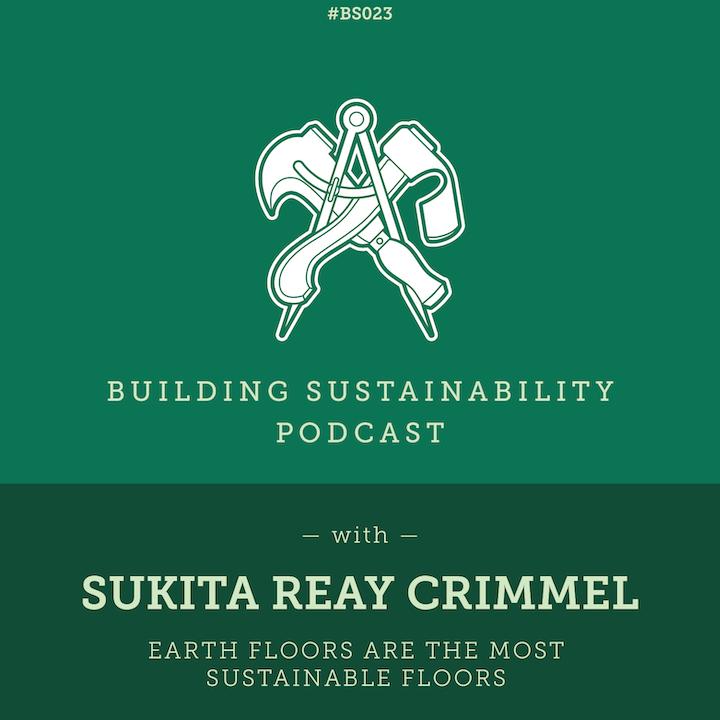 Earth floors are the most sustainable floors - Sukita Reay Crimmel