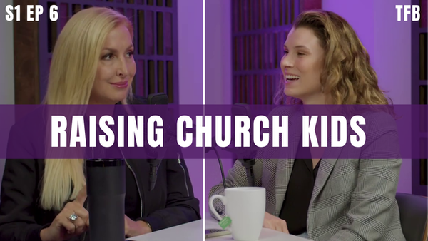 The Benefits of Raising Kids in Church   S1 EP6 Image