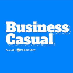 Business Casual - Powered By Morning Brew