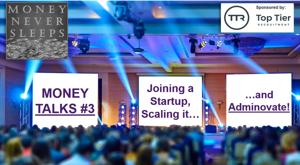 062: Money Talks #3:  Joining a Startup, Scaling It and 'Adminovate' Image
