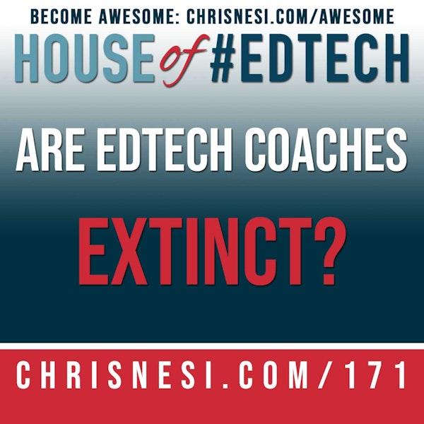 Are #EdTech Coaches Extinct? - HoET171 Image