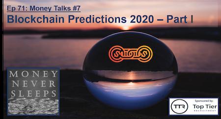 071: Money Talks #7:  Blockchain Predictions 2020 - Part I Image
