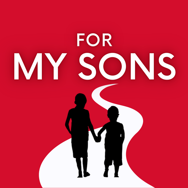 For My Sons