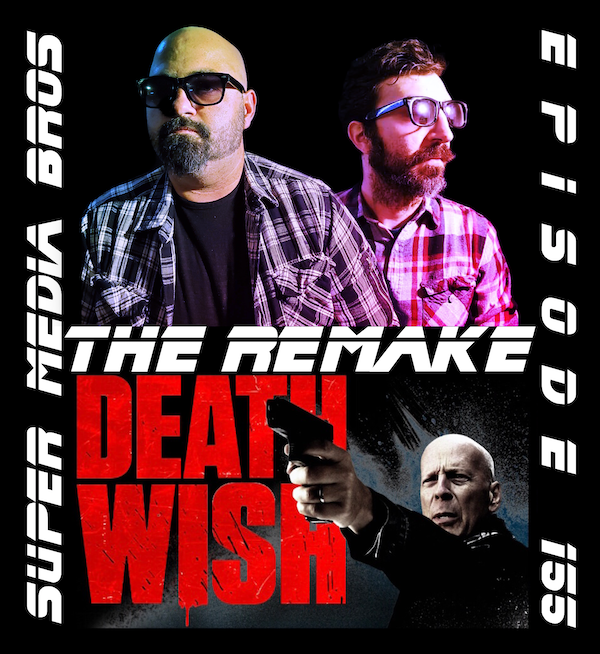 Death Wish (2018): The Remake (Ep. 155) Image