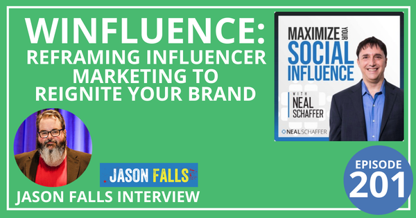 201: Winfluence: Reframing Influencer Marketing to Reignite Your Brand [Jason Falls Interview] Image