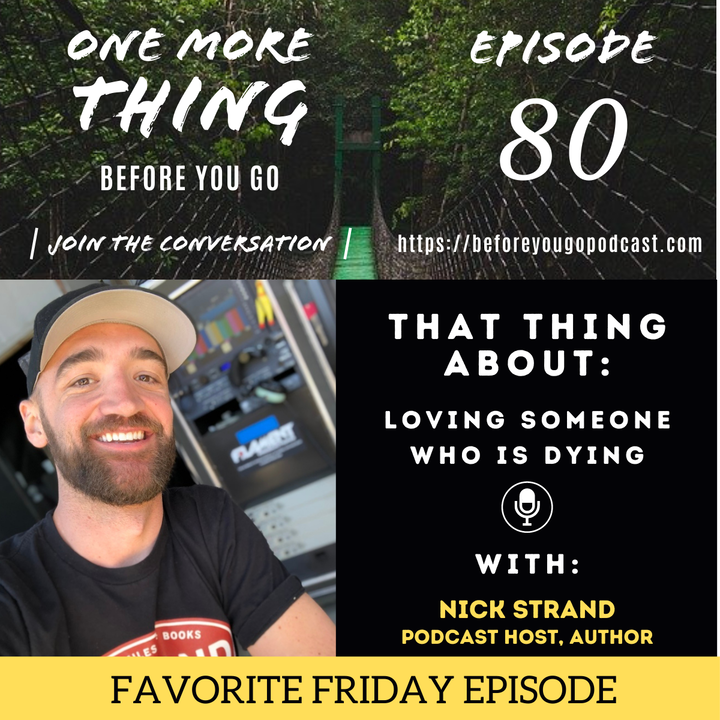 That Thing About Loving Someone Who's Dying- FRIDAY FAVORITE