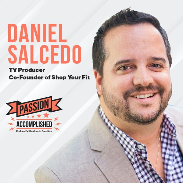 Disrupting an industry with Daniel Salcedo