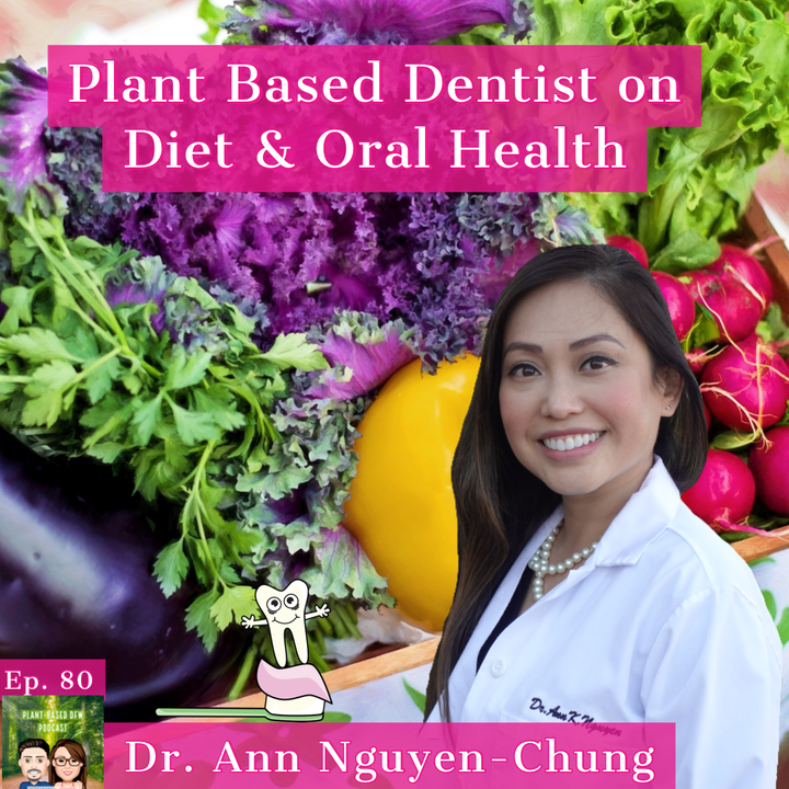 Plant Based Dentist On Oral and Overall Health