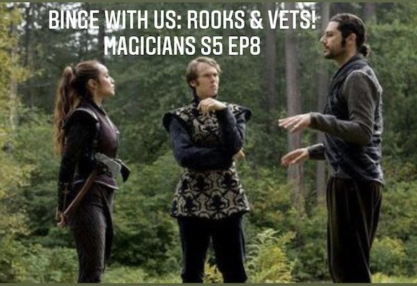 E87 Rooks & Vets! The Magicians Season 5 Episode 8 Image