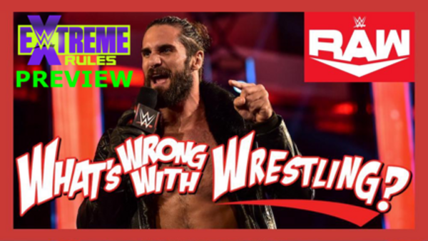 EXTREME RULES PREVIEW - WWE Raw 7/13/20 & SmackDown 7/10/20 Recap Image