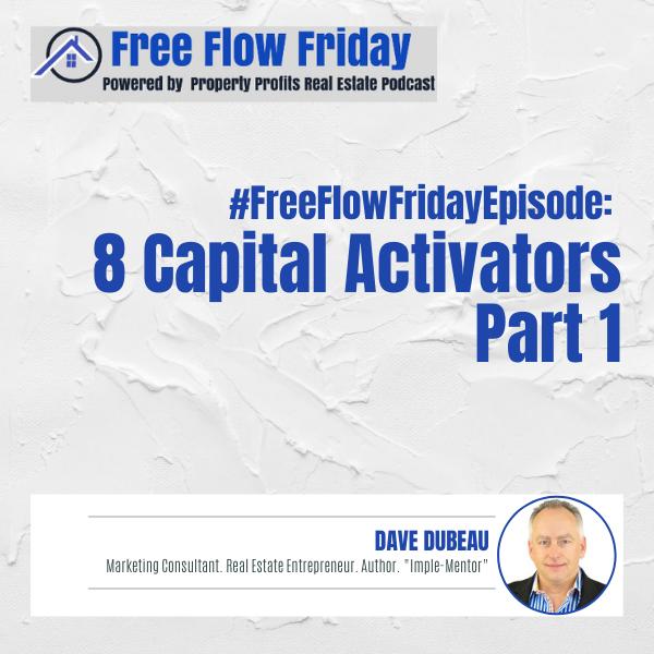 #FreeFlowFriday: 8 Capital Activators Part 1 with Dave Dubeau Image