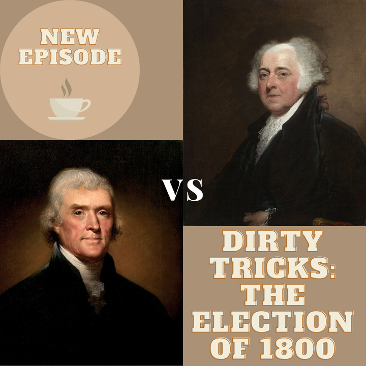 Dirty Tricks: The Election of 1800