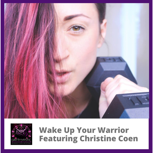 Wake Up Your Warrior Featuring Christine Coen